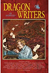 Dragon Writers: An Anthology Kindle Edition