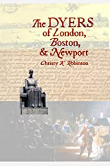 The DYERS of London, Boston, & Newport: (The Dyers)(Volume 3) Kindle Edition