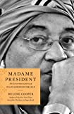Madame President: The Extraordinary Journey of