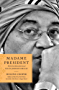 Madame President: The Extraordinary Journey of Ellen Johnson Sirleaf (English Edition)
