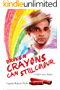 Broken Crayons Can Still Colour: A Soldier and a Fighter (English Edition)