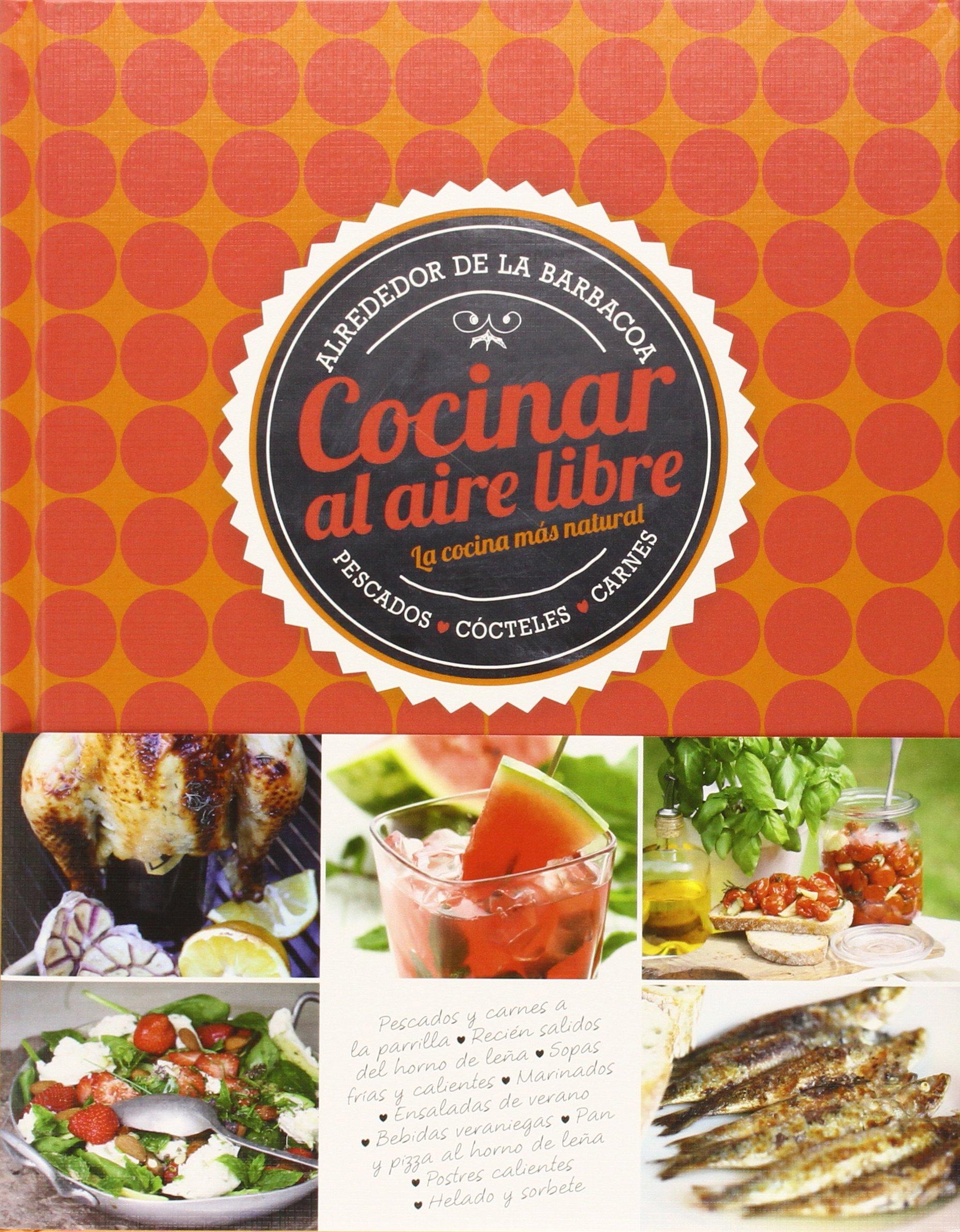 COCINAR AL AIRE LIBRE.(LA COLCINA MAS NATURAL): VV.AA.: 9789461446756: Amazon.com: Books