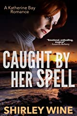Caught By Her Spell (A Katherine Bay Romance Book 5) Kindle Edition