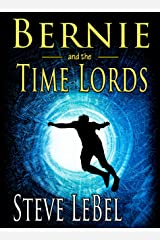 The Universe Builders: Bernie and the Time Lords: humorous epic fantasy / science fiction adventure Kindle Edition