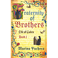 Fraternity of Brothers (Life of Galen Book 1) (English Edition)