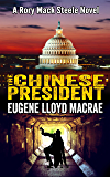 The Chinese President (A Rory Mack Steele Novel Book 8)