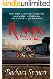 Running (Deadly Pursuit Book 1)