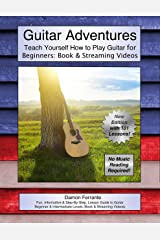 Guitar Adventures: Fun, Informative, and Step-By-Step Lesson Guide, Beginner & Intermediate Levels (Book & Streaming Videos) (Steeplechase Guitar Instruction) Kindle Edition