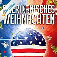 Amerikanisches Weihnachten (35 authentische und bekannte Weihnachtslieder aus der USA)