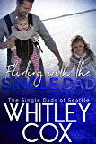 Flirting with the Single Dad (The Single Dads of Seattle Book 9)