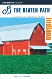Indiana Off the Beaten Path, 9th (Off the Beaten Path Series)