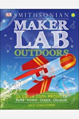 Maker Lab: Outdoors: 25 Super Cool Projects Hardcover