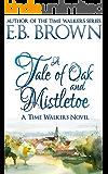 A Tale of Oak and Mistletoe (Time Walkers Book 4)