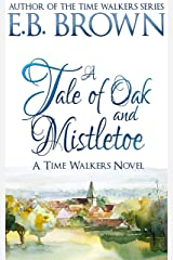 A Tale of Oak and Mistletoe (Time Walkers Book 4) Kindle Edition