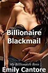 Billionaire Blackmail: My Billionaire Boss, Part 5 (A Billionaire Romance) Kindle Edition