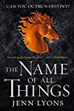 The Name of All Things (A Chorus of Dragons Book 2)