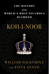 Koh-i-Noor: The History of the World's Most Infamous Diamond Kindle Edition