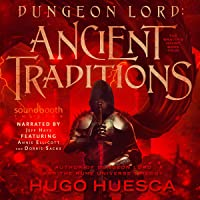 Dungeon Lord: Ancient Traditions: The Wraith's Haunt - A LitRPG Series, Book 4