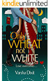 Only Wheat Not White