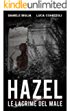 Hazel - Le lacrime del male