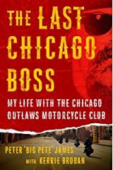 The Last Chicago Boss: My Life with the Chicago Outlaws Motorcycle Club Hardcover