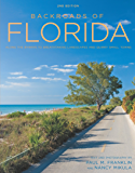 Backroads of Florida - Second Edition: Along the Byways to Breathtaking Landscapes and Quirky Small Towns (Back Roads)