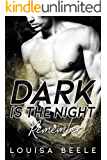 Dark is the Night: Remember