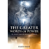 The Greater Words of Power: The Secret Calls of Archangel Magick