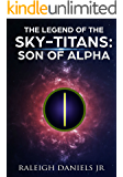 The Son of Alpha (The Legend of the Sky-Titans Book 1)