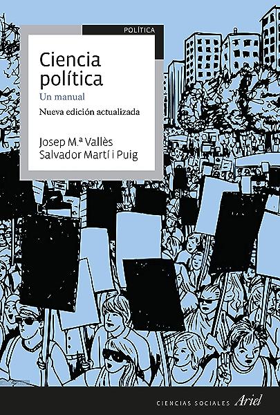 Ciencia política: Un manual eBook: Vallès, Josep Mª, Martí Puig, Salvador: Amazon.es: Tienda Kindle