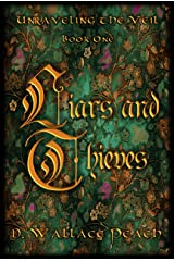 Liars and Thieves (Unraveling the Veil Book 1) Kindle Edition