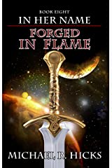 Forged In Flame (In Her Name, Book 8) Kindle Edition