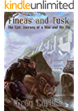 Fineas and Tusk: The Epic Journey Of A Man And His Pig