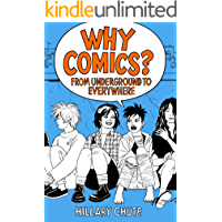 Why Comics?: From Underground to Everywhere (English Edition)