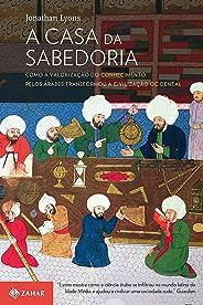 A casa da sabedoria: Como a valorização do conhecimento pelos árabes transformou a civilização ocidental