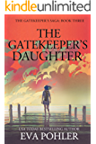 The Gatekeeper's Daughter (The Gatekeeper's Saga, #3)