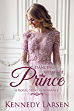 Dancing With The Prince: Clean Contemporary Royal Romance (Royal Secrets Book 2)