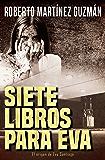 Siete libros para Eva (Eva Santiago #0) (Spanish Edition)