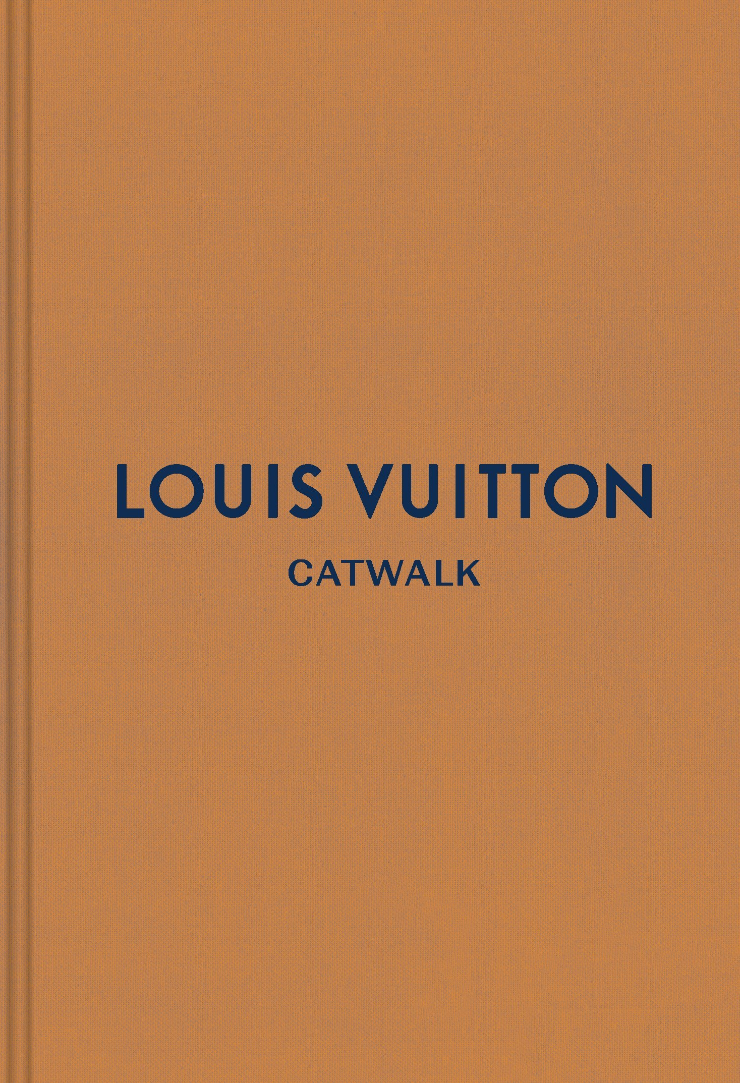 Louis Vuitton: The Complete Fashion Collections (Catwalk) by Yale University Press