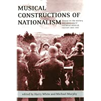 Musical Constructions of Nationalism: Essays on the History