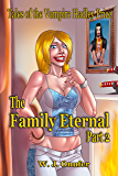The Family Eternal: Part Two: Tales of the Vampire Hadley Price