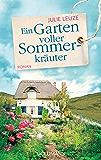 Ein Garten voller Sommerkräuter: Roman (German Edition)