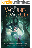 The Wound of the World (The Cycle of Galand Book 3)