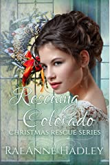 Rescuing Colorado (Christmas Rescue Book 6) Kindle Edition