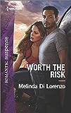 Worth the Risk (Harlequin Romantic Suspense)