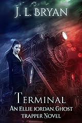 Terminal (Ellie Jordan, Ghost Trapper Book 4) Kindle Edition