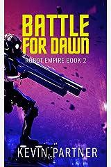 Robot Empire: Battle for Dawn: A Science Fiction Adventure Kindle Edition