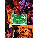 "ichiro LIVE SESSIONS""Dear Blues""#2 feat.土屋公平"