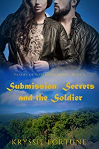 Submission Secrets and the Soldier (Heroes of Westhorpe Ridge Book 4)