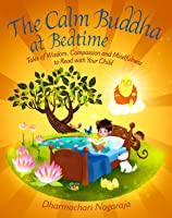 The Calm Buddha At Bedtime: Tales Of Wisdom
